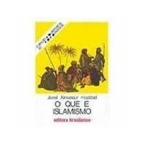 O Que E Islamismo - Jamil Almansur Haddad