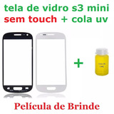 Tela Vidro Lente Galaxy S3 Mini (i8190) + Cola Uv Original