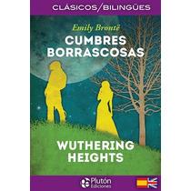 Cumbres Borrascosas (bilingüe Español-ingles). Emily Brontë