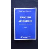 Proceso Sucesorio, 2da. Ed., Tomo I, Graciela Medina