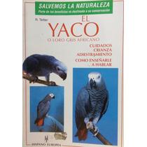 Libro El Yaco O Loro Africano Gris Editorial Hispano Europea