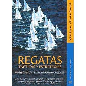 Libro: Regatas. Tácticas Y Estrategias ( Ravol - Dumard )