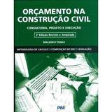 Orçamento Na Construçao Civil - Consultoria, Projeto E Exe