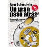 Libro Un Gran Paso Atras De Jorge Schussheim