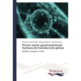Libro Primer Vector Gammaretroviral Humano De Transduccion G