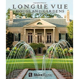 Book : Longue Vue House And Gardens: The Architecture, In..