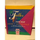 Taller De Cocina, El - Juego Y Aprendizaje - 1 Tomo