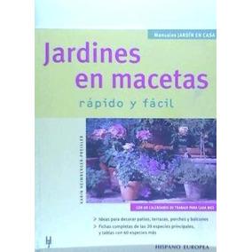 Jardines En Macetas (jardín En Casa)(libro Jardinería)