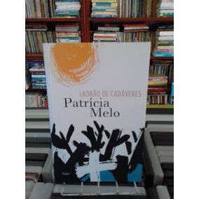 Ladrao De Cadaveres Patricia Melo