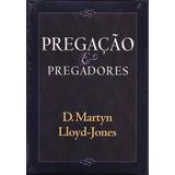 Livro Pregação E Pregadores - Martyn Lloyd-jones
