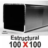 Tubo Estrctural De 100x100 , 3mm De Espesor ,6 Mtrs De Largo