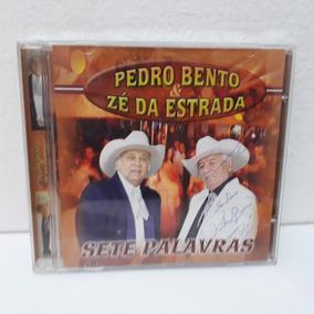 Cd Pedro Bento E Zé Da Estrada - Sete Palavras Original