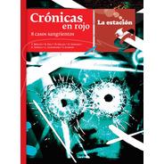 Crónicas En Rojo 8 Casos Sangrientos - Estación Mandioca -