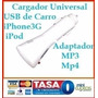 Adaptador Cargador Carro Usb Ipod Iphone Mp3 Mp4 Nokia Galax