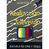 Realizacion En Television(libro . Video)