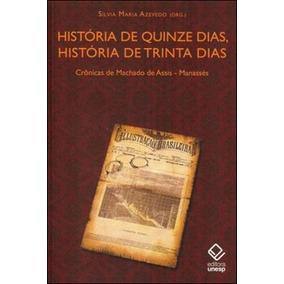 Historia De Quinze Dias, Historia De Trinta Dias - Cronicas
