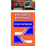 Kit Adesivo Decalque Fiat Hitachi Fh 130 3 Escavadeira