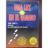 Una Luz En El Camino Jose Farid H Autor Libro Mas Util Mundo