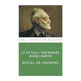 La Tía Tula / San Manuel Bueno, Mártir - Miguel De Unamuno