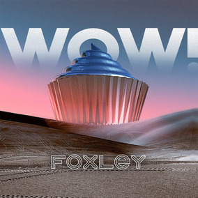 Foxley - Wow! (nuevo)