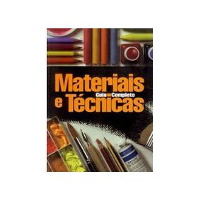 Materiais E Tecnicas - Guia Completo