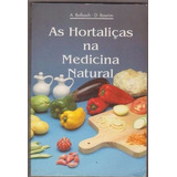 As Hortaliças Na Medicina Natural A. Balbach (672)