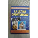 Libro La Ultima Oportunidad / Carlos Cuauhtemoc Sanchez