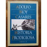 Adolfo Bioy Casares - Historia Prodigiosa