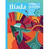 La Iliada - Homero -version Schuff - La Estacion Mandioca