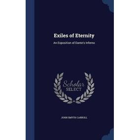 Livro Exiles Of Eternity: An Exposition Of Dante