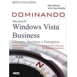 Dominando Windows Vista Business - Ultimate, Business E Ente