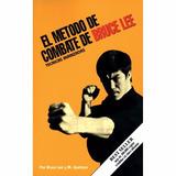 Bruce Lee El Método De Combate Técnicas Avanzadas Pdf