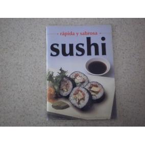 Sushi Rapida Y Sabrosa Prepara Rica Comida Japonesa
