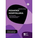 Aspectos Claves: Pediatría Hospitalaria 1a Ed.