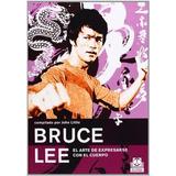 Bruce Lee El Arte De Expresarse Con El Cuerpo - Paidotribo