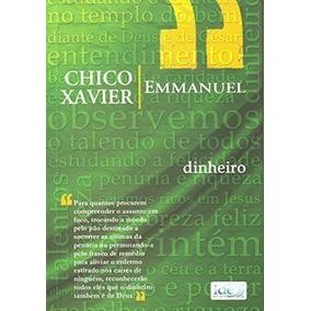 Livro Dinheiro Chico Xavier (pelo Espirito De Emmanuel)