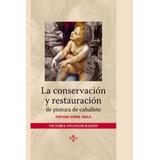 Libro: La Conservación Y Restauración De Pintura De Caballet