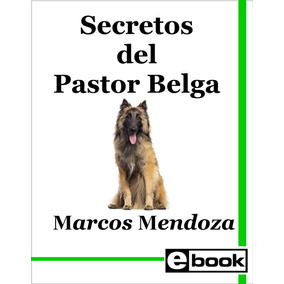 Pastor Belga - Libro Entrenamiento Cachorro Adulto Crianza