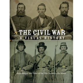 The Civil War A Visual History Guerra Civil Americana Inglês
