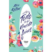Libro Todo Lo Que Nunca Fuimos - Alice Kellen