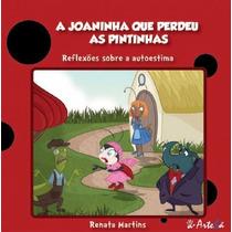 Joaninha Que Perdeu As Pintinhas, A:reflexoes Sobre Auto Est