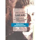 Jacques Lacan. El Psicoanálisis Y Su Aporte A La Cultura...