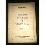 . Leyendas Históricas De Venezuela.