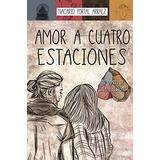 Amor A Cuatro Estaciones + 5 Libros De Regalo Envio Gratis