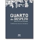 Quarto De Despejo - Carolina Maria De Jesus
