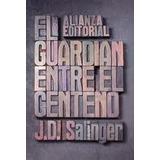 Libro El Guardian Entre El Centeno 2 Ed De J. D. Salinger