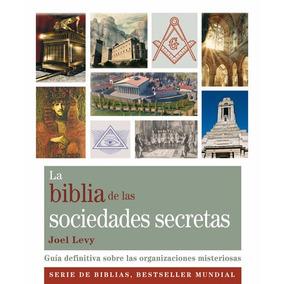 La Biblia De Las Sociedades Secretas - Joel Levy