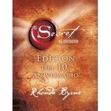 El Secreto - Edicion Del 10° Aniversario - Rhonda Byrne