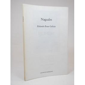 Naguales Rolando Rosas Galicia
