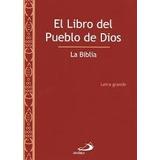 Libro Del Pueblo De Dios, El. La Biblia (rústica Letra Grand